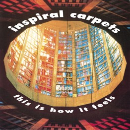 inspiral-carpets-this-is-how-it-feels-dung7