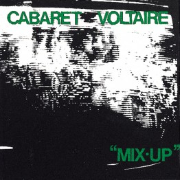 cabaret-voltaire-mix-up-cabs8