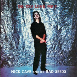 nick-cave-and-the-bad-seeds-do-you-love-me-mute160