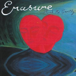 erasure-rock-me-gently-mute180