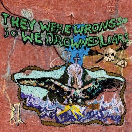 liars-they-were-wrong-so-we-drowned-stumm225