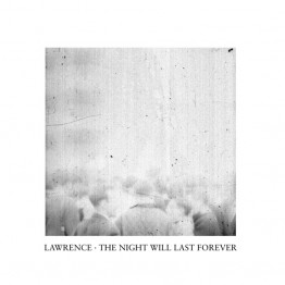 lawrence-the-night-will-last-forever-nomu155