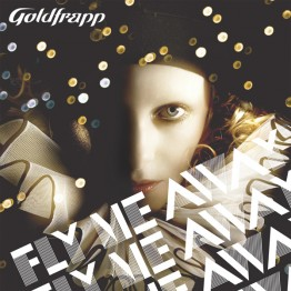 goldfrapp-fly-me-away-mute361