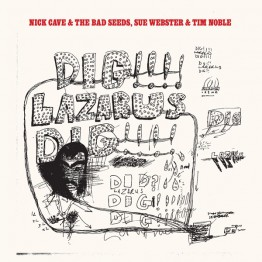 nick-cave-and-the-bad-seeds-dig-lazarus-dig-stumm277