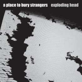 a-place-to-bury-strangers-exploding-head-stumm311
