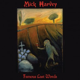 mick-harvey-famous-last-words-mute456