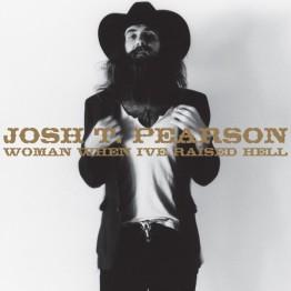 josh-t-pearson-woman-when-ive-raised-hell-mute455