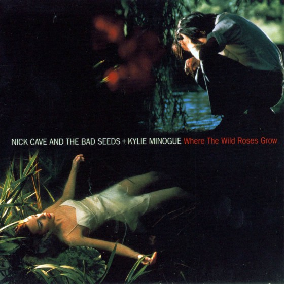 Nick Cave & the Bad Seeds - Where the Wild Roses Grow