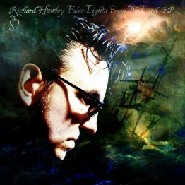 richard-hawley-false-lights-from-the-land-ep-mute437