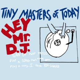 tiny-masters-of-today-hey-mr-dj-mute395