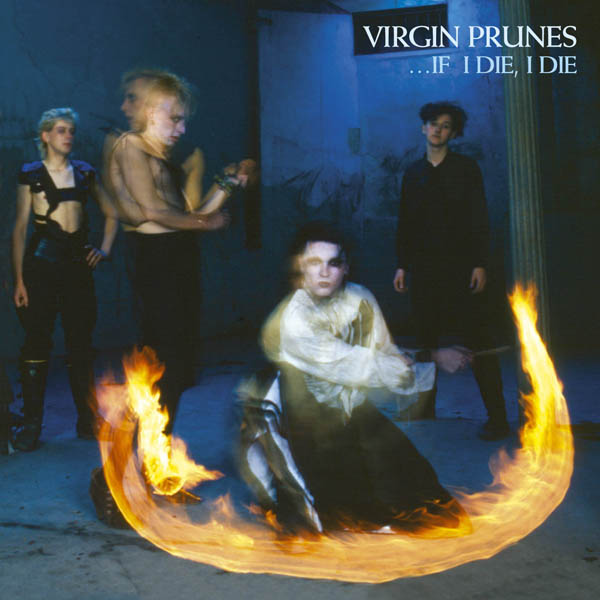 Virgin Prunes If I Die