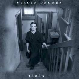 Virgin Prunes Heresie