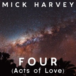 mick harvey FOUR (actsoflove)