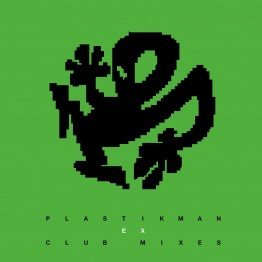 Plastikman EX_Club Mixes