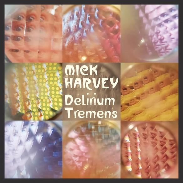 MickHarvey_DeliriumTremens_Packshot